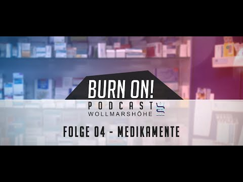 Burn On! Folge 04 – Medikamente