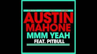 "Austin Mahone feat. Pitbull - ""MMM Yeah"" (Audio)"