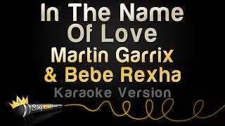 Martin Garrix & Bebe Rexha - In The Name Of Love (Karaoke Version)