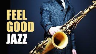 Feel Good Jazz   Uplifting & Relaxing Jazz Music for Work, Study, Play   Jazz Saxofon