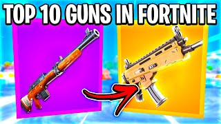 TOP 10 GUNS IN FORTNITE SEASON 3!