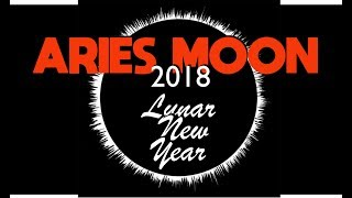ARIES MOON SIGN  2018 Lunar New Year  READING