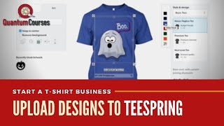 Create & Upload Designs in Teespring   Launch A Teespring Campaign