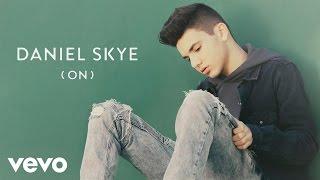 Daniel Skye - ON (Audio)