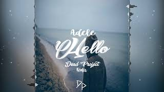 Adele - Hello (Dead Project Remix) [FREE DOWNLOAD]