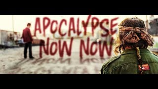 Trailer of Apocalypse Now Now (2017)