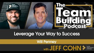 Leverage Your Way to Success w/ Will Penney