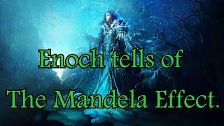 ENOCH TELLS OF THE MANDELA EFFECT