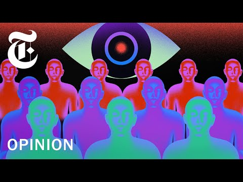 You're Being Watched Right Now | NYT Opinion