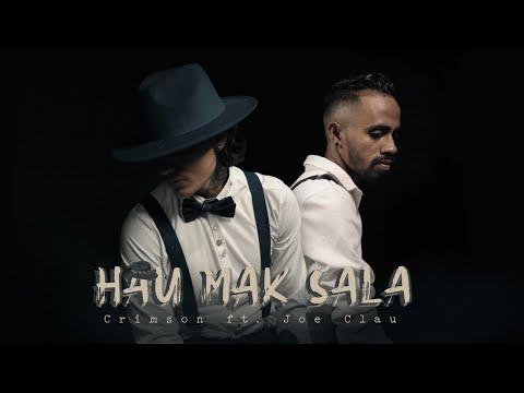Criimson - Hau Mak Sala ft. Joe Clau (Official Music Video)