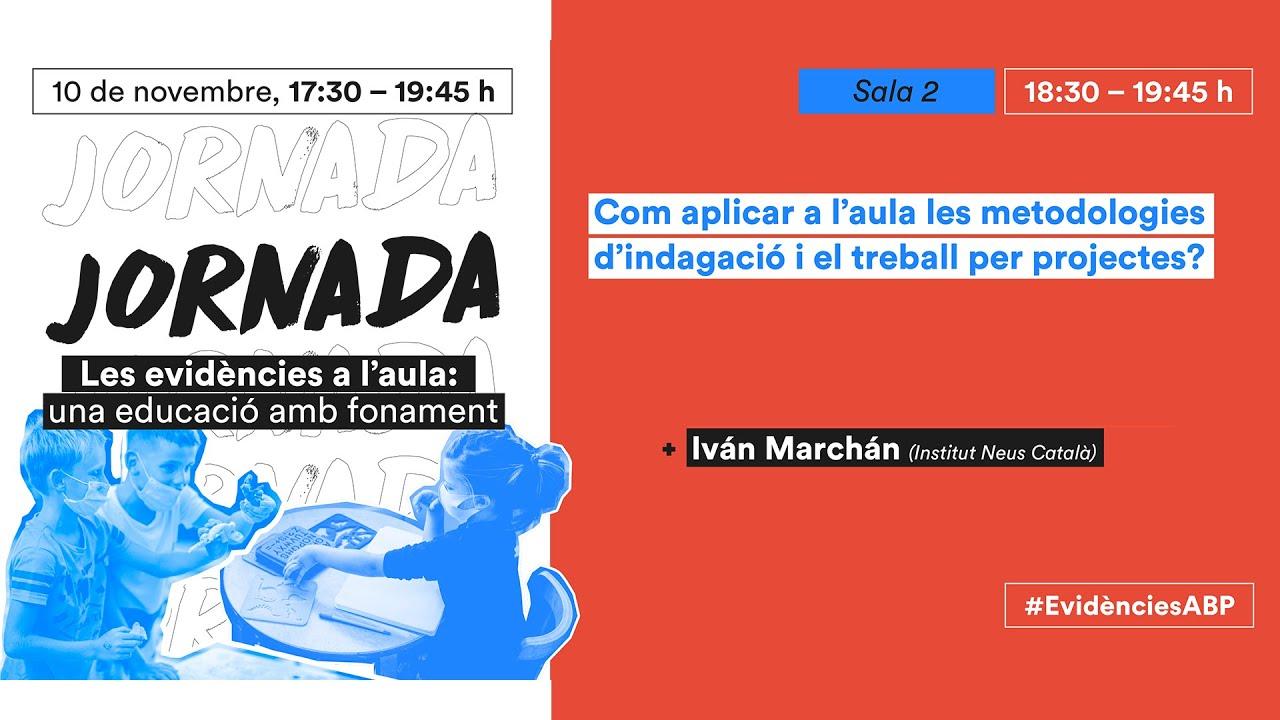 Dues aplicacions de treball per projectes a secundària basades en recerca educativa - Iván Marchán