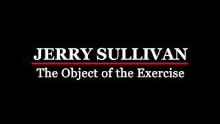 Jerry Sullivan: The Object of the Exercise.