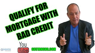 Preparing To Qualify For Mortgage With Bad Credit