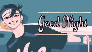Good Night - Tiểu Quỷ ( 小鬼 )