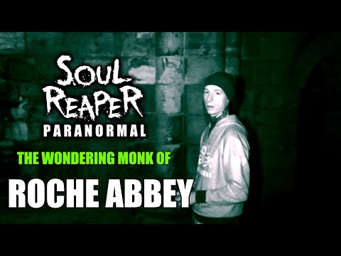 The Wondering Monk Of Roche Abbey - Paranormal Investigation