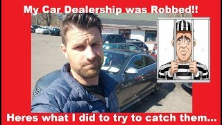 My Car Dealership was robbed! I tried to catch them