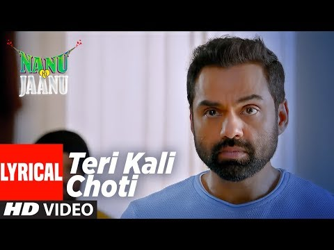 Teri Kaali Choti Lyrical | NANU KI JAANU | Abhay D