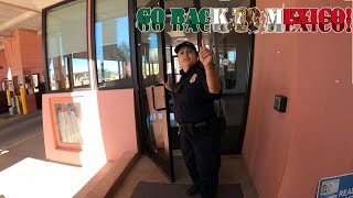Go back to Mexico! U.S. Customs and Border Protection Agent refuses to let Journalist in the Country