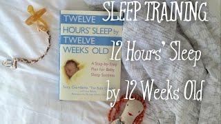 12 Hours Sleep Weeks By 12 Weeks Old // How to Sleep Train Your Baby
