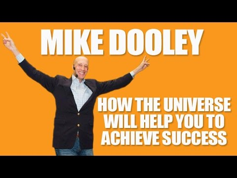Mike Speaks On How The Universe Will Help You To Achieve Success