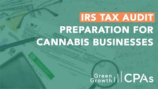 IRS Tax Audit Preparation for Cannabis Businesses Subject to 280e