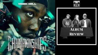 Meek Mill Championships Album Review | iLLANOiZE Radio