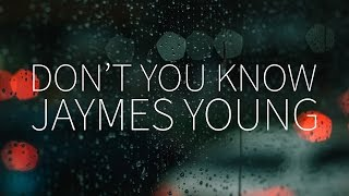 Jaymes Young | Don't You Know [Lyrics]