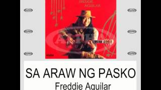 Sa Araw Ng Pasko By Freddie Aguilar (With Lyrics)