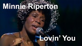 Minnie Riperton - Lovin' You [Restored]