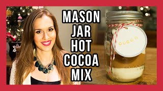 DIY Mason Jar Hot Cocoa Mix – Quick & Easy Holiday Gifts!