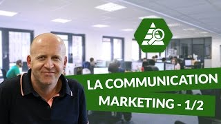 La Communication Marketing 1/2 - Marketing - DigiSchool