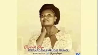 Elizabeth Eliya Ft Papaa Pablo             Mwanadamu Mrudie MUNGU  Contact  0625612922