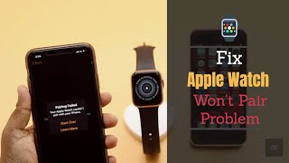 Fix Apple Watch Won't Pair with iPhone Problem  Apple Watch Pairing Failed Error Solved