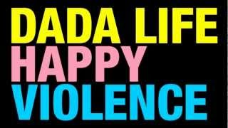 Dada Life Happy Violence (Official Club Mix)