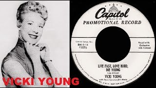 VICKI YOUNG - Live Fast, Love Hard, Die Young / Zoom, Zoom, Zoom (1955)
