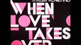 David Guetta ft  Kelly Rowland  -  When Love Takes Over (Original Extended)