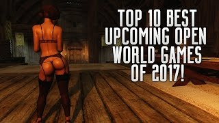 10 CRAZY UPCOMING OPEN WORLD GAMES OF 2017   PS4 XBOX ONE PC Wii U SWITCH
