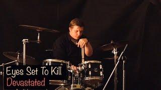 Eyes Set To Kill - Devastated (cover by DrummShep)