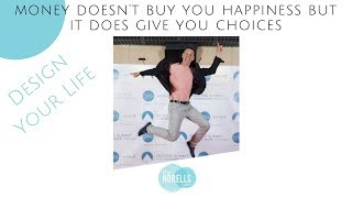 Money Doesn't Buy You Happiness But It Does Give You Choices