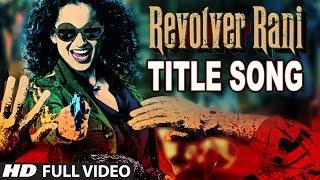 Revolver Rani Full Video Title Song | Kangana Ranaut | Vir
