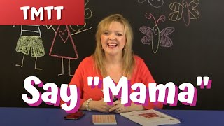 """Teach Your Child to Say """"Mama""""... Therapy Tip of the Week for 5.4.14"""