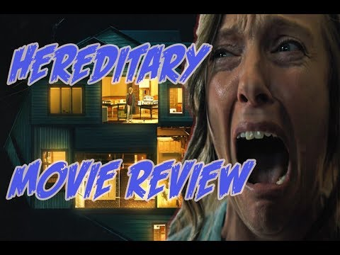 HEREDITARY – MOVIE REVIEW (GREATEST HORROR MOVIE EVER)