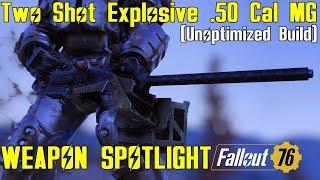 Fallout 76: Weapon Spotlights: Two Shot Explosive .50 Cal Machine Gun