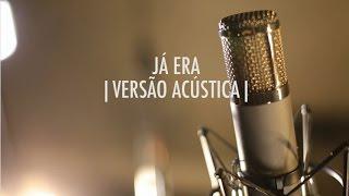 Já Era | Versão Acústica | EP Vitor Kley