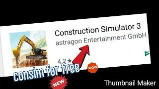 how to download construction simulator 3 on android - Hài