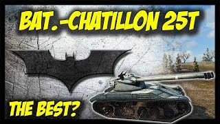 ► World of Tanks: Bat.-Chatillon 25t, The Best Medium Tank? - Review-ish!