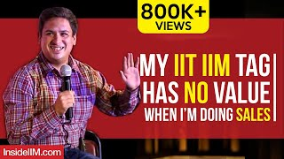 My IIT IIM Tag Has No Value When I'm Doing Sales - Saurabh Sengupta - Part 3
