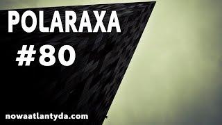 Polaraxa 80 – Mroczna piramida z Alaski