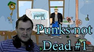 Punks not Dead Прохождение ► ЧТО ЭТО ВООБЩЕ? ► #1 ► ВЫНОС МОЗГА