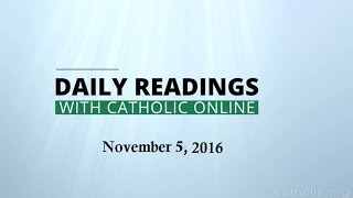 Daily Reading for Saturday, November 5th, 2016 HD